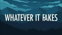 Whatever_it_fakes